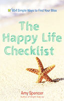 Happy Life Checklist: 654 Simple Ways to Find Your Bliss The