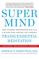 Buy Super Mind: How to Boost Performance and Live a Richer and Happier Life Through Transcendental Meditation from BooksDirect