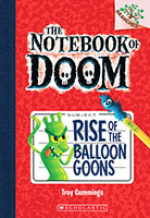 The Notebook of Doom: #1 Rise of the Balloon Goons