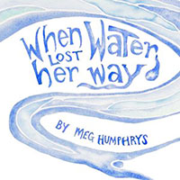 Buy When Water Lost Her Way from BooksDirect
