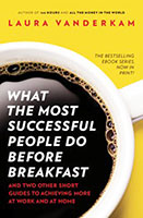 What Most Successful People Do Before Breakfast