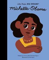 Little People, Big Dreams: Michelle Obama