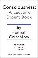 Consciousness: A Ladybird Expert Book