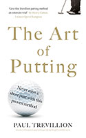 Art of Putting: Trevillion's Method of Perfect Putting The