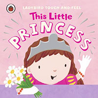 Ladybird Touch and Feel: This Little Princess
