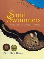 Sand Swimmers: The Secret Life of Australia's Dead Heart