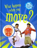 Buy How Your Body Works: What Happens When You Move? from BooksDirect