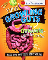 Your Brilliant Body: Your Growling Guts and Dynamic Digestive System