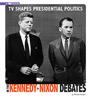 Captured Television History 4D: TV Shapes Presidential Politics in the Kennedy-Nixon Debates: 4D An Augmented Reading Experience