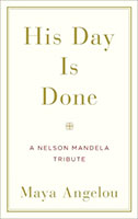 His Day is Done A Nelson Mandela Tribute