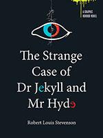 A Graphic Horror Novel : The Strange Case of Dr Jekyll Mr Hy