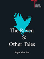 A Graphic Horror Novel : The Raven & Other Tales