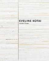 Eveline Kotai: Invisible Threads