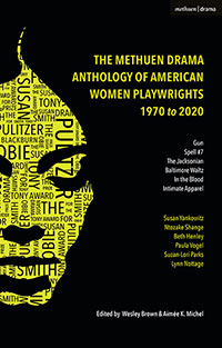 Buy The Methuen Drama Anthology of American Women Playwrights: 1970 - 2020:Gun, Spell #7, The Jacksonian, The Baltimore Waltz, In the Blood,Intimate Apparel from BooksDirect