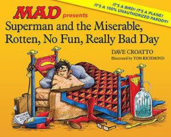 Superman And The Miserable, Horrible, No Fun, Really Bad Day