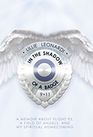In the Shadow of a Badge: A Memoir About Flight 93, a Field of Angels and My Spiritual Homecoming