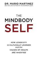 Mindbody Self: How Longevity Is Culturally Learned and the Causes of Health are Inherited The