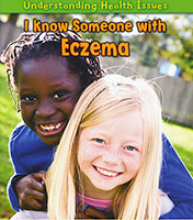 Understanding Health Issues: I Know Someone with Eczema (PB)