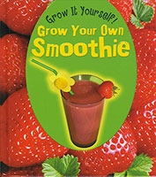 Grow It Yourself!: Grow Your Own Smoothie