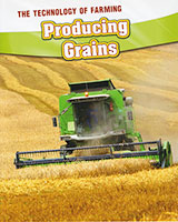 Technology of Farming: Producing Grains
