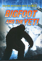 Solving Mysteries with Science: Bigfoot and the Yeti
