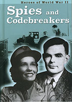 Heroes of WWII: Spies and Codebreakers