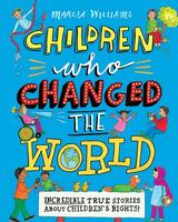 Buy Children Who Changed the World: Incredible True Stories About Children's Rights! from BooksDirect