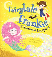Fairytale Frankie and the Mermaid Escapade