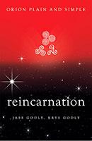 Reincarnation, Orion Plain and Simple