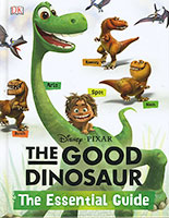 Disney Pixar: The Good Dinosaur: The Essential Guide