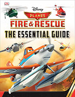 Disney Planes: Fire and Rescue Essential Guide