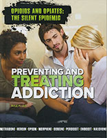 Opioids and Opiates: Preventing and Treating Addiction