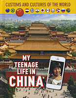 Customs and Cultures of the World: My Teenage Life in China