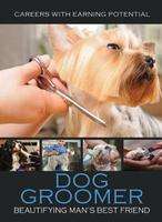 Buy Careers with Earning Potential: Dog Groomer from Carnival Education