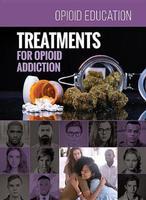 Opioid Education: Treatments for Opioid Addiction