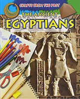 Crafts from the Past: The Ancient Egyptians