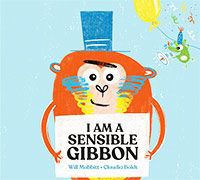 I Am A Sensible Gibbon