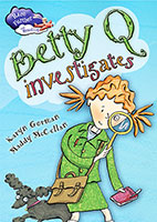 Race Further with Reading: Betty Q Investigates