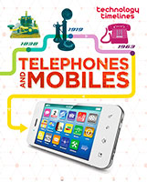 Technology Timelines: Telephones and Mobiles