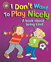 Buy Our Emotions and Behaviour: I Don't Want to Play Nicely: A book about being kind from Top Tales