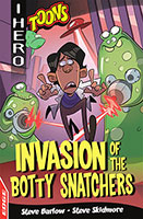 Buy EDGE: I HERO: Toons: Invasion of the Botty Snatchers from BooksDirect