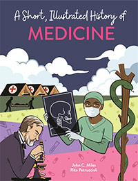 A Short, Illustrated History of  Medicine