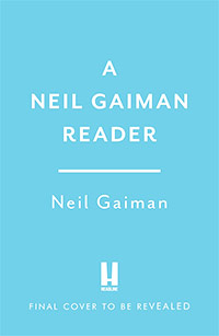 The Neil Gaiman Reader