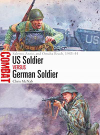 Buy US Soldier vs German Soldier: Salerno, Anzio, and Omaha Beach, 1943-44 from BooksDirect
