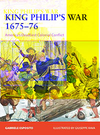 King Philip's War 1675-76 America's Deadliest Colonial Conflict