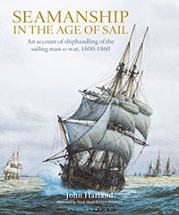 Seamanship in the Age of Sail: An Account of Shiphandling of the SailingMan-O-War, 1600-1860