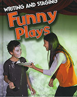 Writing and Staging Plays: Funny Plays