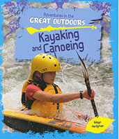 Adventures in the Great Outdoors: Kayaking and Canoeing