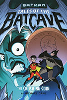 Batman Tales of the Batcave: Crushing Coin