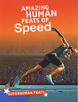 Superhuman Feats: Amazing Human Feats of Speed